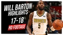 Nuggets SG Will Barton 2017-2018 Season Highlights ᴴᴰ