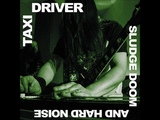 Taxi Driver Records - Sludge Doom And Hard Noise (Compilation 2018)