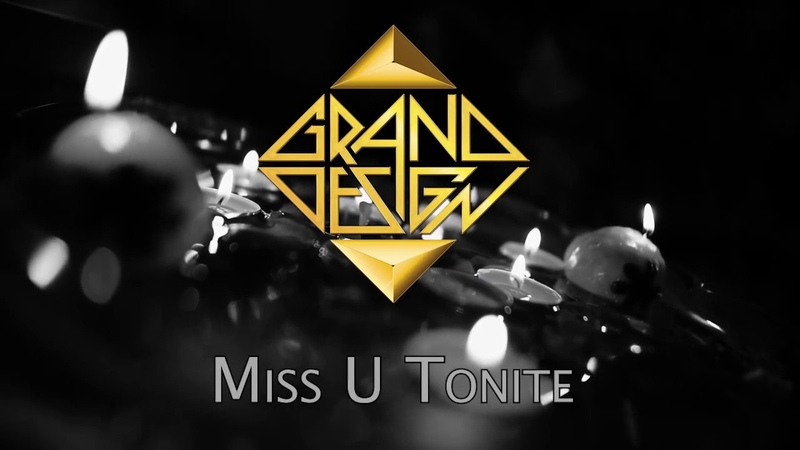 Grand Design - Miss U Tonite (Official Music Video)