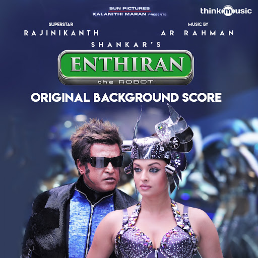 A.R. Rahman альбом Enthiran (Original Background Score)