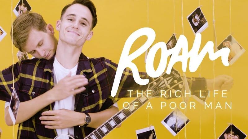 ROAM The Rich Life Of A Poor Man