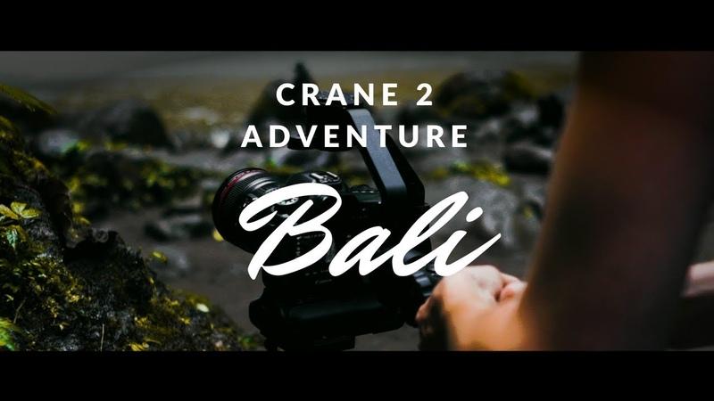 Bali Adventure with Zhiyun Crane 2 By Oliver Jai