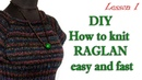 Как вязать реглан просто и быстро МК 1 DIY Knit Reglan How to knitting sweater