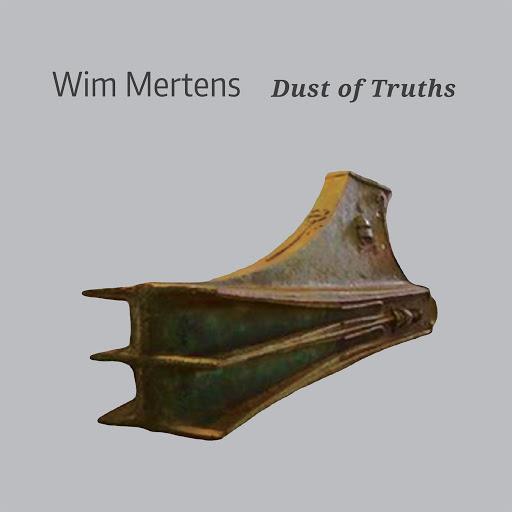 Wim Mertens альбом Dust of Truths