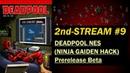 Deadpool - Prerelease beta Ninja Gaiden 1 NES hack - STREAM