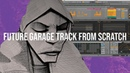 Making A FULL Burial Style Future Garage Track Start To Finish Project File
