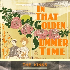 The Kinks альбом In That Golden Summer Time
