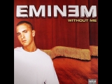 Eminem - Without Me(HD)