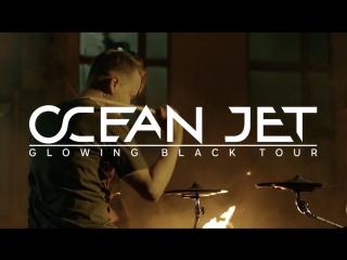 Ocean jet — glowing black tour 2018