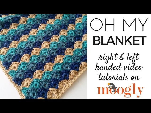 How to Crochet Oh My Blanket (Right Handed)
