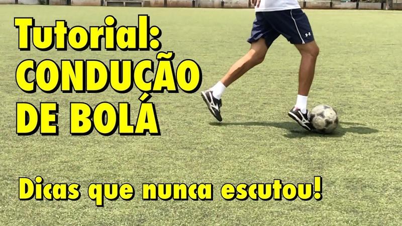 2 Tutorial CONDUÇÃO DE BOLA Como correr sem perder a bola