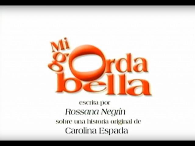 MI Gorda Bella Telenovela Clip Intro de los Protagonistas