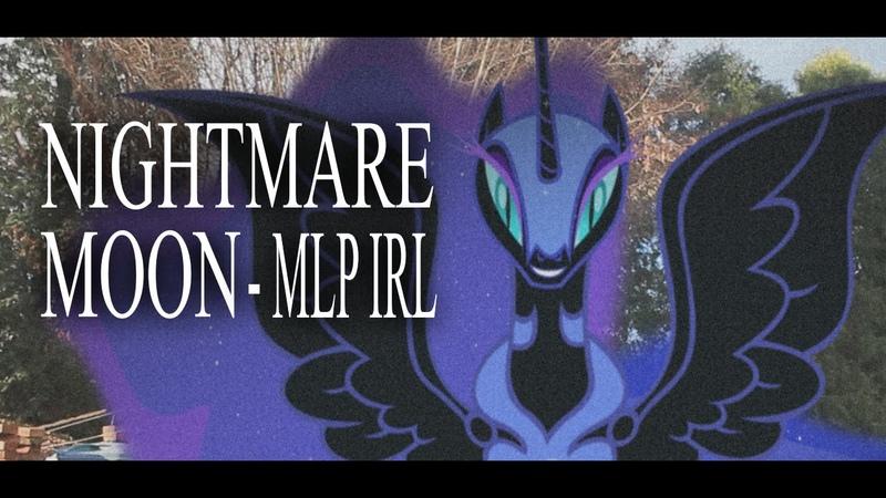Nightmare Moon - MLP IRL