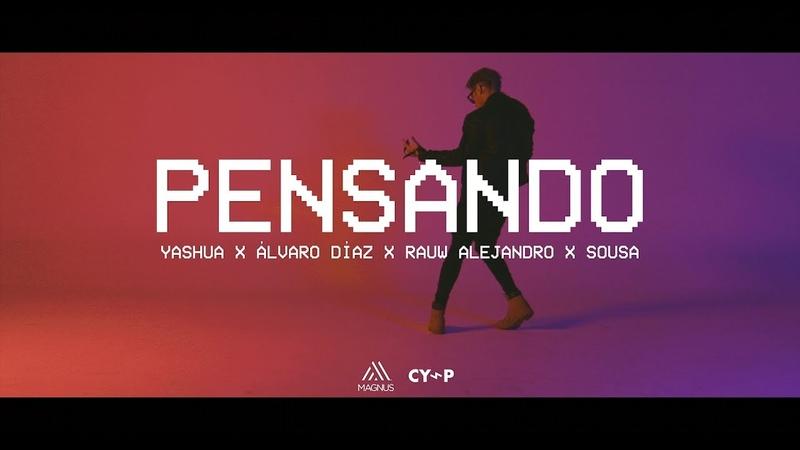 Yashua - Pensando (Official Video) ft. Alvaro Diaz, Rauw Alejandro, Sousa