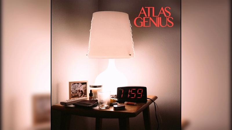 Atlas Genius - Can't Be Alone Tonight
