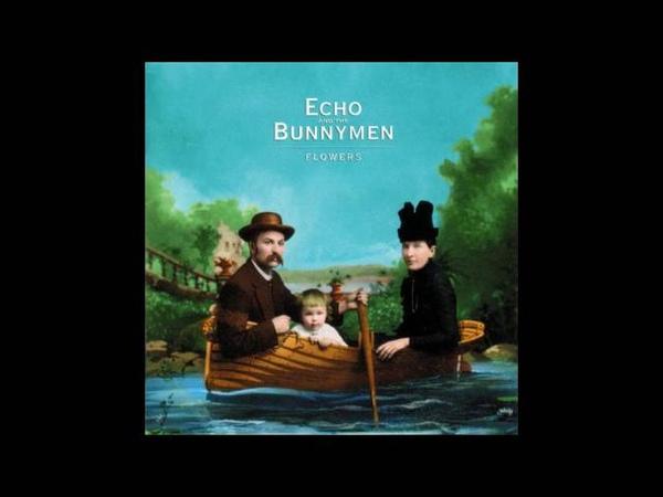 Echo The Bunnymen - Flowers (Full Album) (2001)