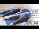 Yoga For Complete Beginners Relaxation Flexibility Stretches for Sleep Anxiety Pain Relief
