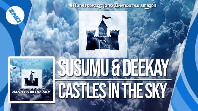 DNZF548 SUSUMU DEEKAY - CASTLES IN THE SKY (Official Video DNZ Records)
