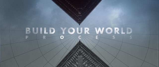 Build Your World - Process