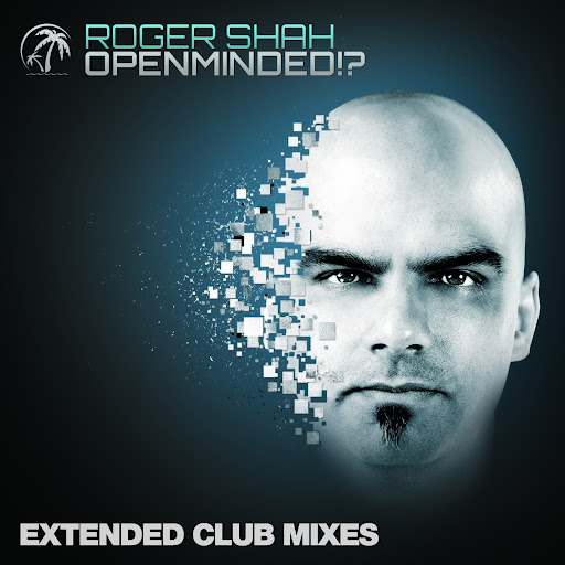 Roger Shah альбом Openminded!? (Extended Club Mixes)