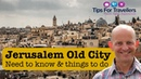 Jerusalem Tips The 7 Things Every Visitor Should Know