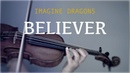 Imagine Dragons - Believer for violin and piano COVER