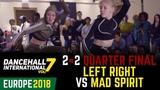 DANCEHALL INTERNATIONAL EUROPE 2018 - 2VS2 BATTLE 14 LEFT RIGHT