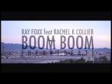 Ray Foxx feat. Rachel K Collier - Boom Boom (Heartbeat) Official Video