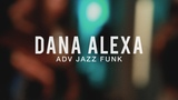 Dana Alexa He Wasn't Man Enough - Toni Braxton Jazz Funk #bdcnyc