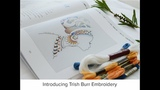 INTRODUCING TRISH BURR EMBROIDERY TRISHBEMBROIDERY.COM
