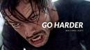 GO HARDER Best Motivational Video