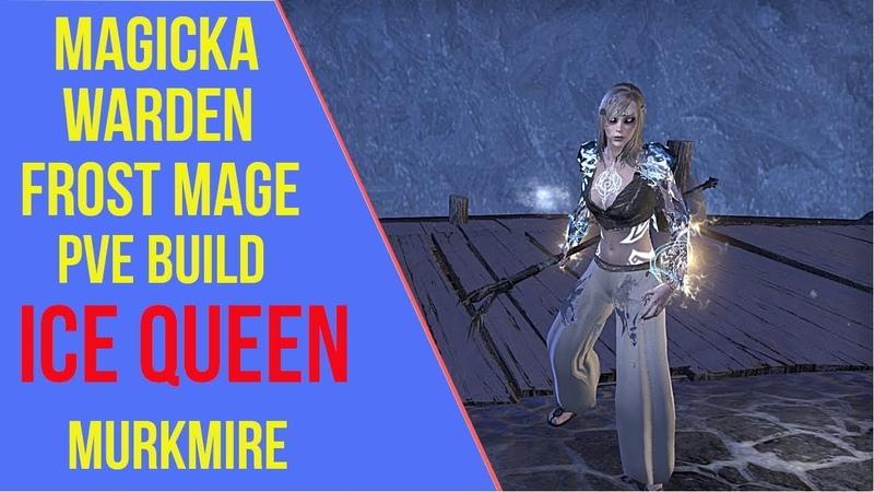 ESO: Magicka Warden Ice Mage PVE Build Ice Queen - Murkmire
