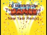 DJ Masterhouse Feat Sam &amp Nastya - Holodno (Martik C New Year Remix)
