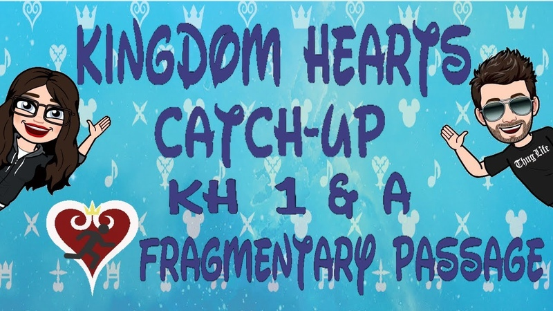 Kingdom Hearts Catch Up Ep. 3 - THE OG -KH1 A Fragmentary Passage