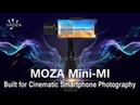 MOZA Mini-MI | Built for Cinematic Smartphone Photography