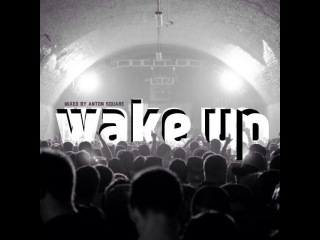 Wake Up - mixed by dj Anton Square.mp3