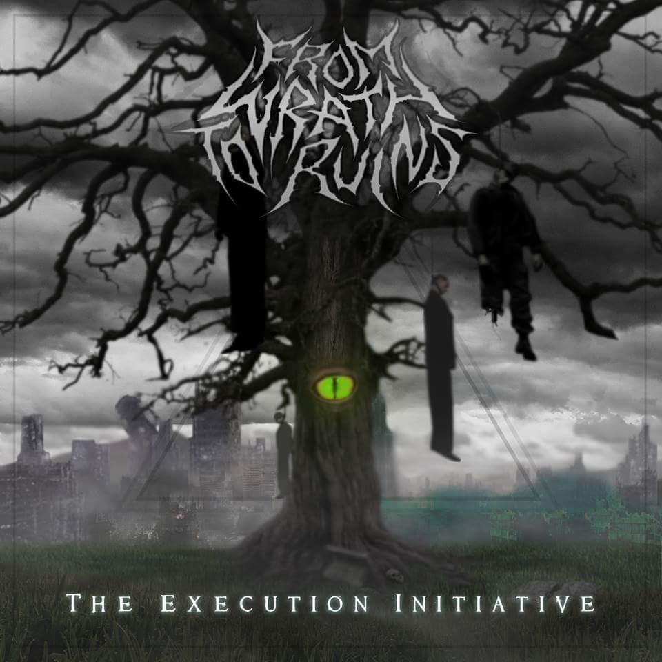 From Wrath To Ruins - The Execution Initiative [EP] (2015)