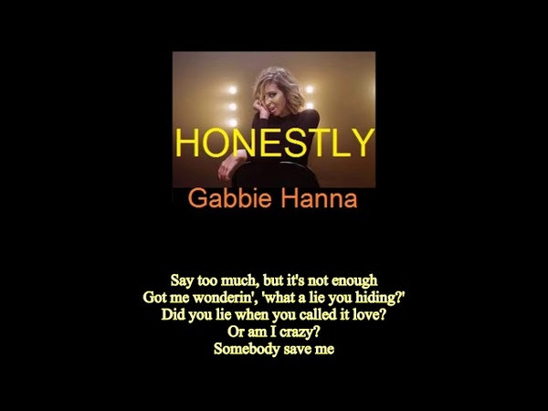 US NEW SONGS Gabbie Hanna Honestly Lyrics Your words don't hold any weight