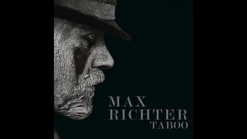 Max Richter Taboo Soundtrack The Inexorable Advance Of Mr Delaney