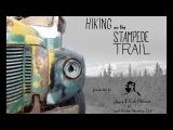 Stampede Trail - Путешествие пешком