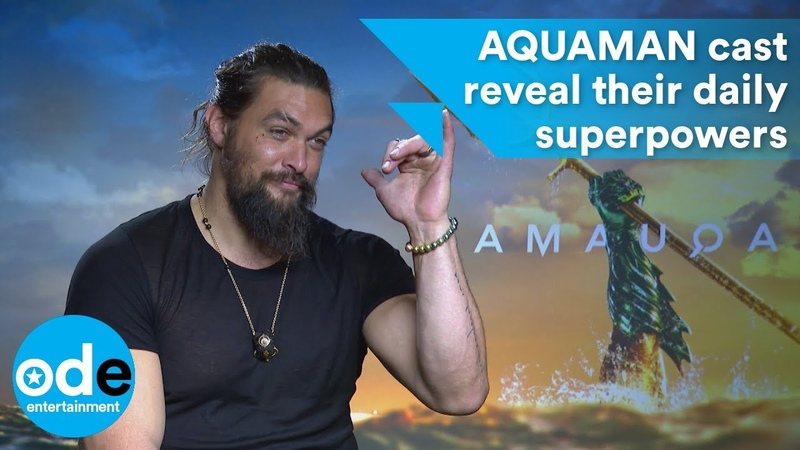 AQUAMAN cast reveal their everyday superpowers