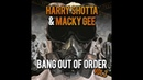 Bang Out Of Order 3- Harry Shotta Macky Gee