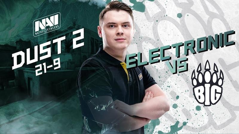 NAVI POV electronic vs BIG @ FACEIT Major 2018