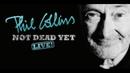 Phil Collins Not Dead Yet Toronto October 11 2018