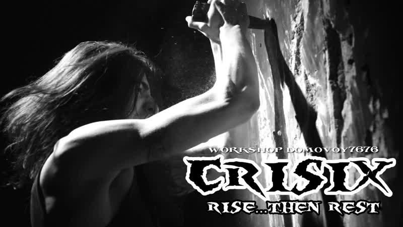CRISIX - Rise...Then Rest (Official Music Video)