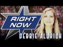 Political Analyst Spotlight | Ask Me Anything with DEBBIE ALDRICH | RIGHT NOW Podcast MAGA @debbiealdrich