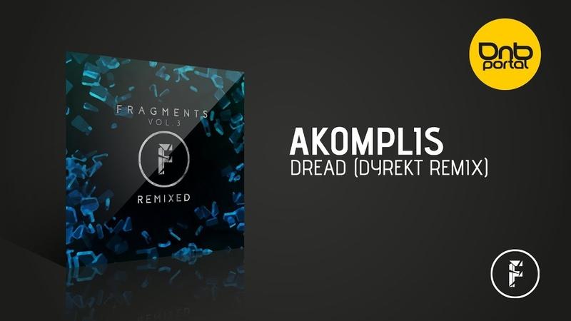 Akomplis - Dread (Dyrekt Remix) [Fragmented Recordings]