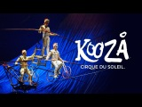 KOOZA by Cirque du Soleil | Official Trailer