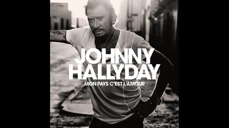 Johnny Hallyday - Mon pays, cest lamour