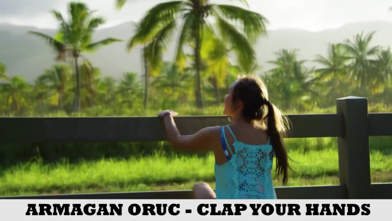 Armağan Oruç - Clap Your Hands (vk.com/vidchelny)